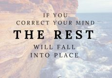 If You correct your mind the rest will fall into place - Lao Tzu Quote