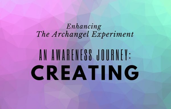 Creating - Archangel Experiment Course