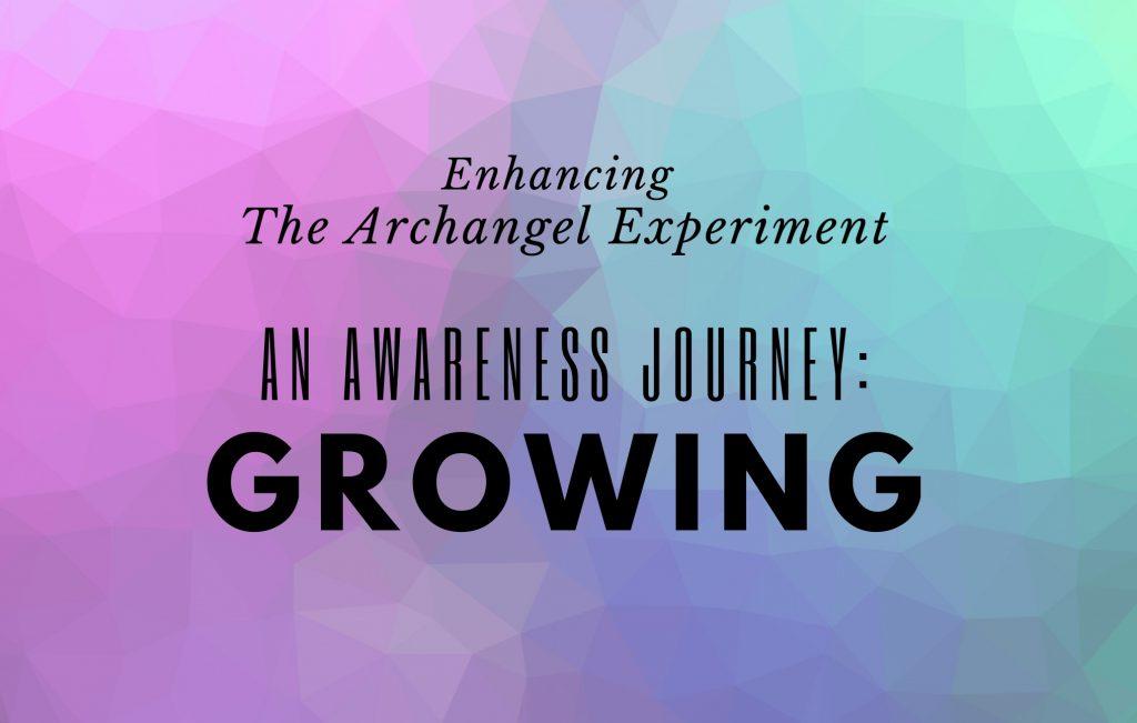 An Awareness Journey: Growing (Module 2)