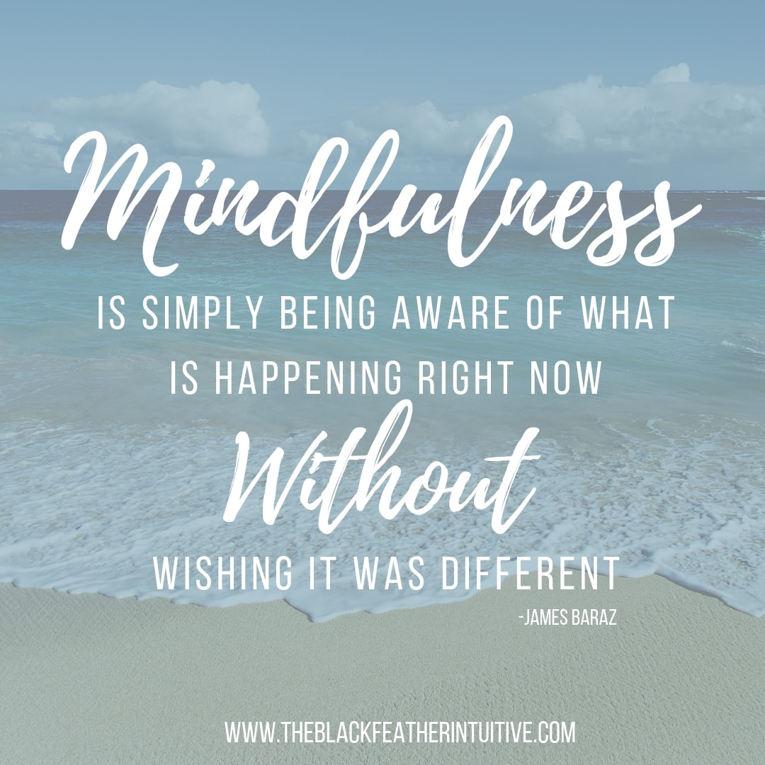 Mindfulness is simply being aware of what is happening right now without wishing it was different - James Baraz