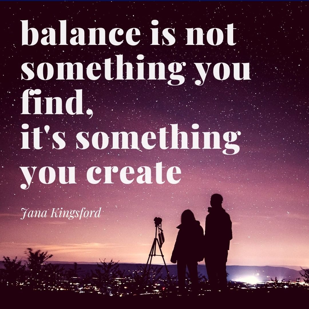 balance is not something you find its something you create - jana kingsford meditation quote