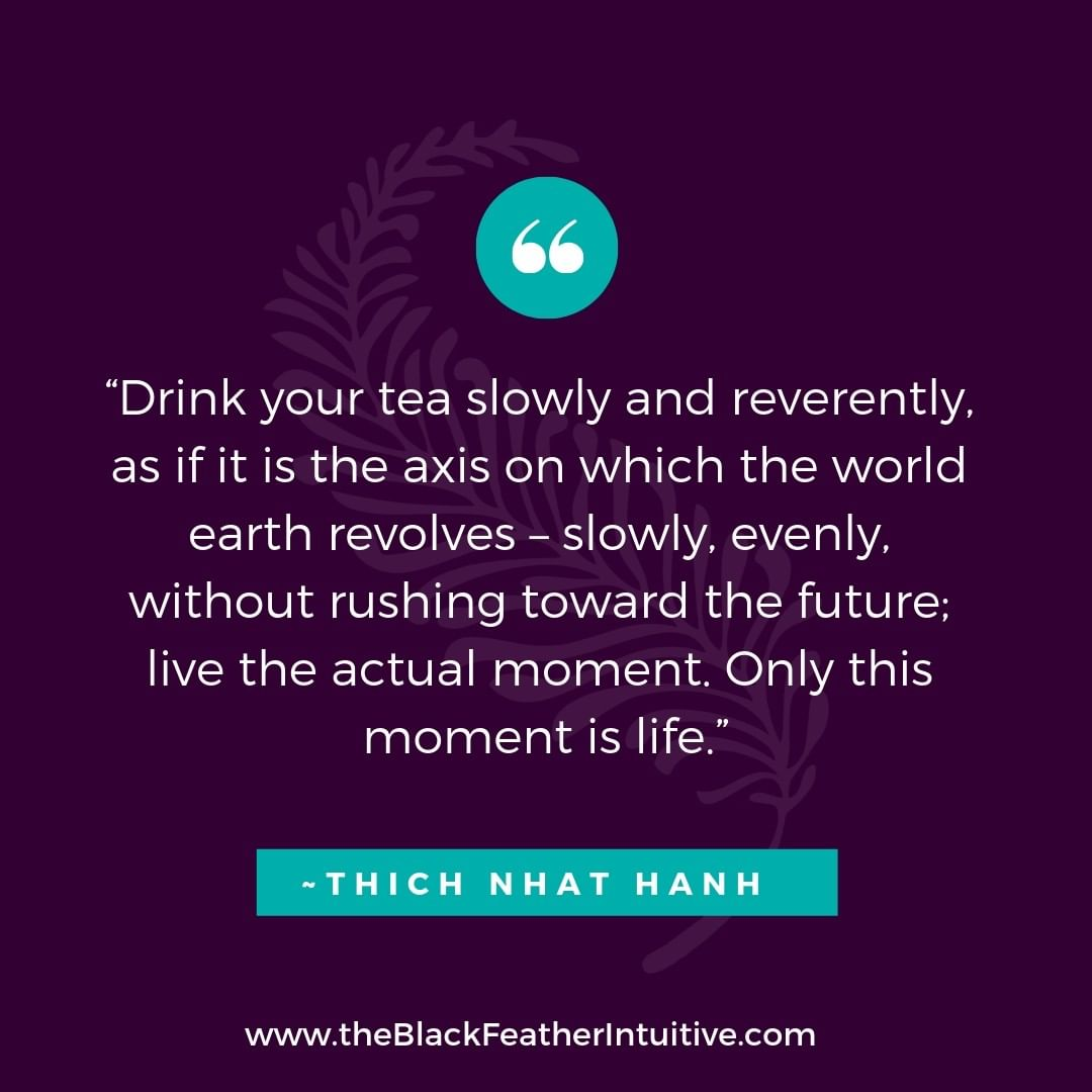 drink your tea slowly and reverently-thich nhat hanh