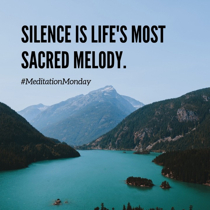 silence is lifes most sacred melody - meditation quote